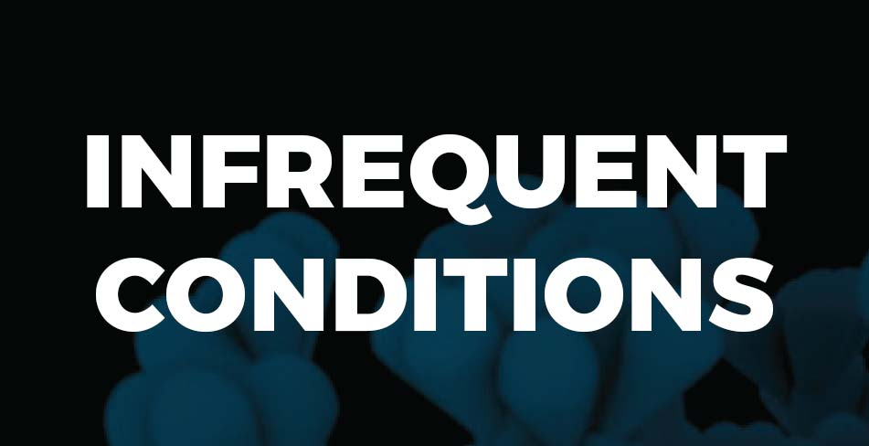 Infrequent Conditions