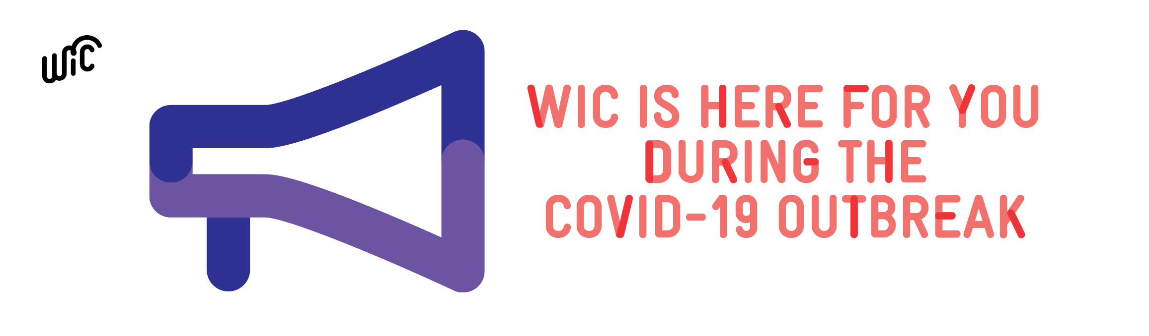 a bullhorn with the words wic is here for you